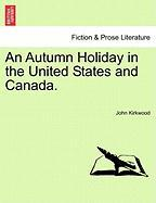 An Autumn Holiday in the United States and Canada.