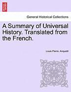 A Summary of Universal History. Translated from the French.