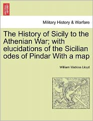 The History of Sicily to the Athenian War; With Elucidations of the Sicilian Odes of Pindar with a Map