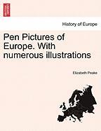 Pen Pictures of Europe. with Numerous Illustrations