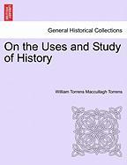 On the Uses and Study of History