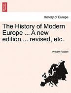 The History of Modern Europe ... a New Edition ... Revised, Etc.