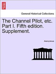 The Channel Pilot, Etc. Part I. Fifth Edition. Supplement.