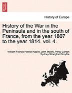 History of the War in the Peninsula and in the South of France, from the Year 1807 to the Year 1814. Vol. 4.