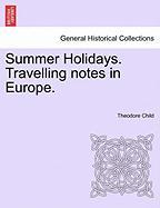 Summer Holidays. Travelling Notes in Europe.