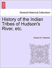 History of the Indian Tribes of Hudson's River, Etc.