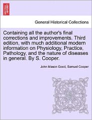 Containing All the Author's Final Corrections and Improvements. Third Edition, with Much Additional Modern Information on Physiology, Practice, Pathol