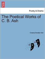 The Poetical Works of C. B. Ash