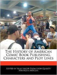 The History of American Comic Book Publishing, Characters and Plot Lines