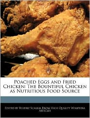 Poached Eggs and Fried Chicken: The Bountiful Chicken as Nutritious Food Source