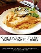 Gefilte to Sashimi: The Fish Industry and the Dishes