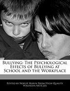 Bullying: The Psychological Effects of Bullying at School and the Workplace