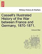 Cassell's Illustrated History of the War Between France and Germany, 1870-1871.