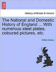 The National and Domestic History of England ... with Numerous Steel Plates, Coloured Pictures, Etc.