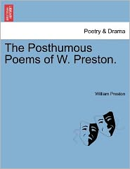 The Posthumous Poems of W. Preston.