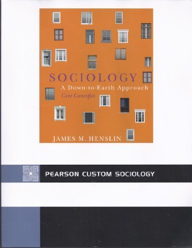 Sociology : A down-To-Earth Approach CORE Concepts - James M. Henslin