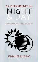As Different as Night and Day: A Complete Guide to Astrology