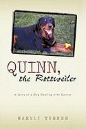 Quinn, the Rottweiler: A Story of a Dog Dealing with Cancer