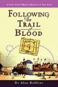 Following the Trail of Blood: A Time Travel Mystery Based on a True Story
