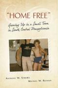 Home Free: Growing Up in a Small Town in South Central Pennsylvania