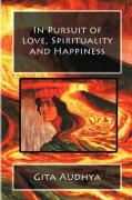 In Pursuit of Love, Spirituality and Happiness