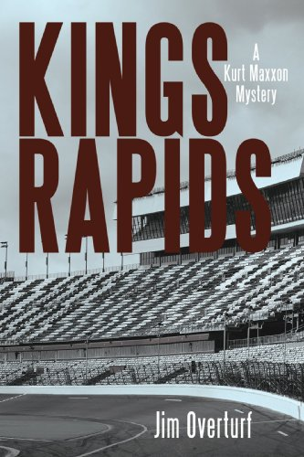 KINGS RAPIDS: A Kurt Maxxon Mystery - Jim Overturf