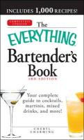 The Everything Bartender's Book: Your Complete Guide to Cocktails, Martinis, Mixed Drinks, and More! (Everything S.)