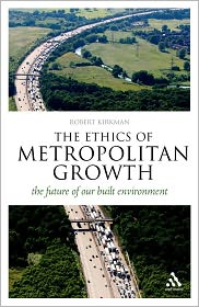 Ethics of Metropolitan Growth: The Future of Our Built Environment