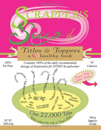 Scrapper's Soup: Titles  &  Toppers - Cheryl Bradbury