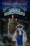 The Sister Detectives and the Mystery of Sebastian's Treasure