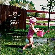 The Watering at Nana's House