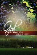 God Is the Provision of All Our Needs