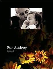For Audrey: Vol 2