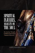 Spiritual Injuries, Assaults on the Soul