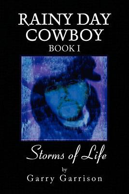 Storms of Life Book 1 : A book of poetry in a lyrical Style - Garry Garrison