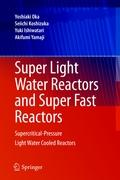 Super Light Water Reactors and Super Fast Reactors: Supercritical-Pressure Light Water Cooled Reactor