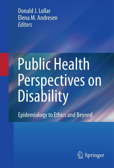 Public Health Perspectives on Disability : Epidemiology to Ethics and Beyond - Donald J. Lollar