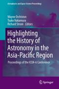 Highlighting the History of Astronomy in the Asia-Pacific Region: Proceedings of the ICOA-6 Conference (Astrophysics and Space Science Proceedings)