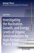 Investigating the Nucleation, Growth, and Energy Levels of Organic Semiconductors for High Performance Plastic Electronics (Springer Theses)