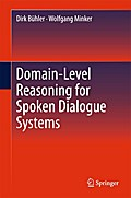 Domain-Level Reasoning for Spoken Dialogue Systems - Dirk Bühler