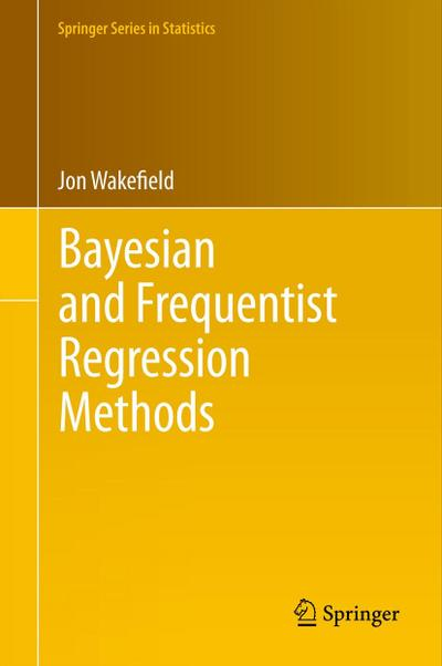 Bayesian and Frequentist Regression Methods - Jon Wakefield