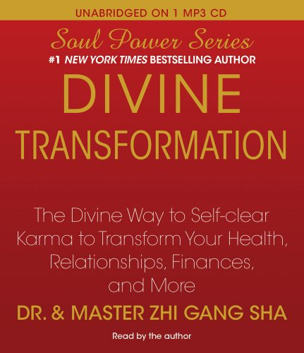 Divine Transformation: The Divine Way to Self-clear Karma to Transform Your Health, Relationships, Finances, and More (Soul Power) - Zhi Gang Sha Dr.