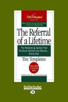 The Referral of a Lifetime: The Networking System That Produces Bottom-Line Results ... Every Day! (Easyread Large Edition)