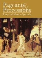Pageants and Processions: Images and Idiom as Spectacle