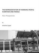The Representation of Working People in Britain and France: New Perspectives