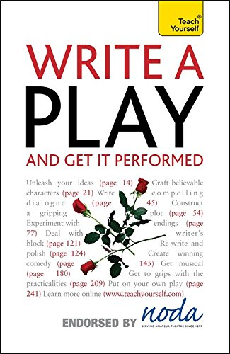 Write a Play and Get It Performed: A Teach Yourself Creative Writing Guide - Lesley Bown; Ann Gawthorpe