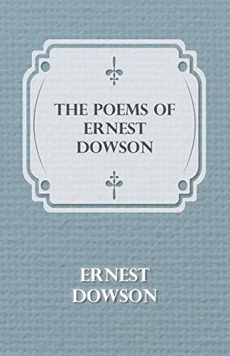 The Poems Of Ernest Dowson (Paperback) - Ernest Dowson