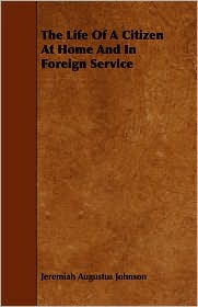 The Life of a Citizen at Home and in Foreign Service