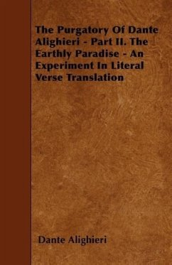 The Purgatory of Dante Alighieri - Part II. the Earthly Paradise - An Experiment in Literal Verse Translation