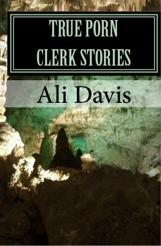 True Porn Clerk Stories - Ali Davis